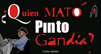 ¿Quien Mato a Pinto Gandía?