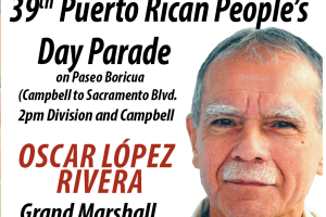 JUNE 17, 2017 – Puerto Rican People's Day Parade with OSCAR LOPEZ as Grand Marshall