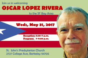 MAY 31, 2017 – SF, BAY AREA – Welcoming Oscar Lopez Rivera